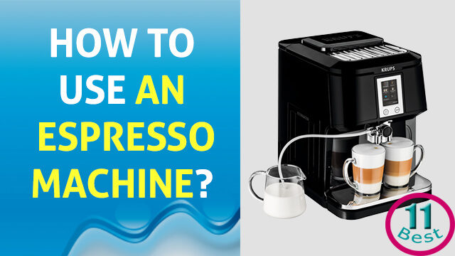 How to Use an Espresso Machine?