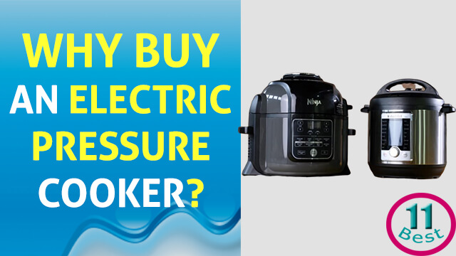 Why Buy an Electric Pressure Cooker