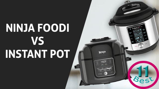 Ninja Foodi vs Instant Pot - Review and Comparison